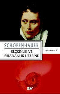Seçkinlik ve Sıradanlık Üzerine - Arthur Schopenhauer