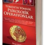Türkiye'ye Yönelik Psikolojik Operasyonlar (Özcan Yeniçeri)