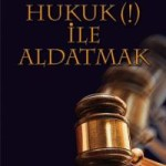 Hukuk İle Aldatmak (Vural Savaş)