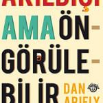 Akıldışı ama Öngörülebilir (Dan Ariely)