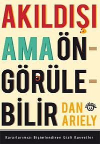 Akıldışı ama öngörülebilir, Dan Ariely, pazarlama, ekonomi, satış