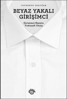 Beyaz Yakalı Girişimci - Fatmanur Erdoğan