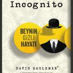 Incognito: Beynin Gizli Hayatı (David Eagleman) – (Çeviren: Zeynep Arık Tozar)