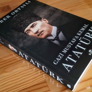 Gazi Mustafa Kemal Atatürk (İlber Ortaylı)